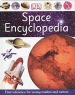 Space Encyclopedia : First Reference For Young Readers And Writers