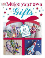 Make Your Own Gifts - Dorling Kindersley