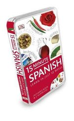 15-Minute Spanish : Eyewitness Travel 15-Minute Language Packs - Dorling Kindersley