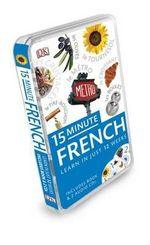 15-Minute French : Eyewitness Travel 15-Minute Language Packs - Dorling Kindersley