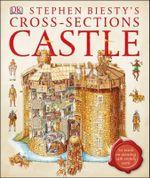 Stephen Biesty's Cross-Sections Castle - Stephen Biesty