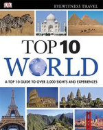 DK Eyewitness Top 10 World : A Top 10 Guide to Over 3000 sights and Experiences