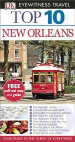 DK Eyewitness Top 10 Travel Guide : New Orleans : DK Eyewitness Top 10 Travel Guide - Dorling Kindersley