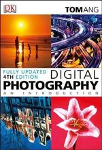 Digital Photography an Introduction - Tom Ang