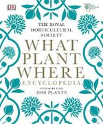 RHS What Plant Where Encyclopedia - Royal Horticultural Society