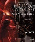 Star Wars : The Ultimate Visual Guide - Dorling Kindersley
