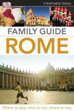 Eyewitness Travel Family Guide : Rome - Dorling Kindersley