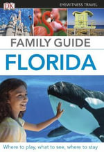 Dk Eyewitness Travel Family Guide : Florida - Dorling Kindersley