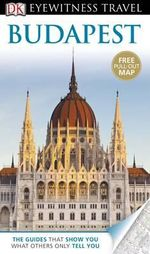 DK Eyewitness Travel Guide : Budapest - Dorling Kindersley