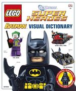 LEGO Batman Visual Dictionary : DC Universe Super Heroes : With Electro Suit Batman Minifigure - DK Publishing