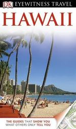 DK Eyewitness Travel Guide : Hawaii - Bonnie Friedman