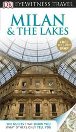 DK Eyewitness Travel Guide : Milan & The Lakes