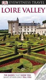 DK Eyewitness Travel Guide : Loire Valley   - Jack Tressider