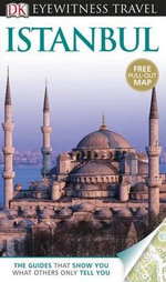 DK Eyewitness Travel Guide : Istanbul : Includes Free Pull Out Map - Dorling Kindersley