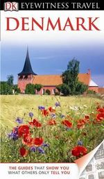 Denmark DK Eyewitness Travel Guide : DK Eyewitness Travel Guide - Dorling Kindersley