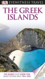DK Eyewitness Travel Guide : The Greek Islands - Marc Dubin
