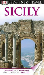Sicily DK Eyewitness Travel Guide : DK Eyewitness Travel Guide - Dorling Kindersley