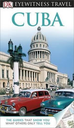 Cuba DK Eyewitness Travel Guide : DK Eyewitness Travel Guide - Dorling Kindersley