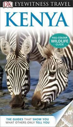 Kenya DK Eyewitness Travel Guide : Full Colour Wildlife Guide - Dorling Kindersley