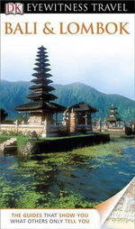 DK Eyewitness Travel Guide : Bali & Lombok - Bruce Carpenter