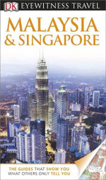Malaysia & Singapore Eyewitness Travel Guide : Free Pull-out Map - Ron Emmons