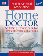 Home Doctor : Self-Help Treatments for 150 Common Conditions - Dr Michael Peters