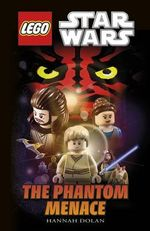 LEGO Star Wars : The Phantom Menace Storybook : Star Wars : Episode I - Hannah Dolan