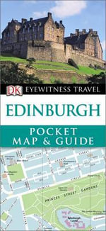 DK Eyewitness Pocket Map and Guide : Edinburgh - Dorling Kindersley