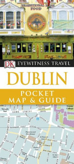 Dublin DK Eyewitness Pocket Map and Guide : DK Eyewitness Pocket Map and Guide - Dorling Kindersley