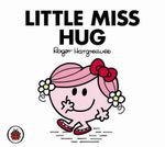 Little Miss Hug : Mr. Men & Little Miss 3D Books   - Roger Hargreaves