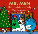 Mr. Men and Little Miss : The Christmas Party - Roger Hargreaves