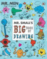 Mr Small's Big Book of Drawing : Mr. Men - Roger Hargreaves