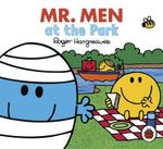 Mr Men and Little Miss : Mr Men: At the Park - Hargreaves Roger