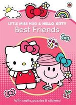 Little Miss Hug and Hello Kitty : Best Friends - Roger Hargreaves