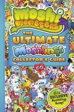 Moshi Monsters : The  Ultimate Moshling Collector's Guide : Moshi Monsters - Steve Cleverley