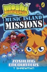 Music Island Missions : Zoshling Encounters : Moshi Monsters - Puffin Books
