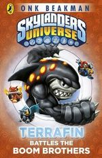 Terrafin Battles the Boom Brothers : Skylanders Mask of Power : Book 4 - Onk Beakman