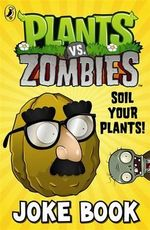 Plants vs. Zombies : Soil Your Plants Joke Book - Sunbird