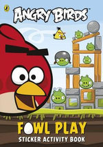 Angry Birds : Fowl Play Sticker Activity Book - Sunbird