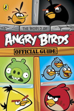 Angry Birds : The World of Angry Birds Official Guide - Sunbird