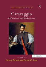 Caravaggio : Reflections and Refractions