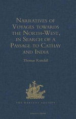 Narratives of Voyages Towards the North-West, in Search of a Passage to Cathay and India, 1496 to 1631 : With Selections from the Early Records of the