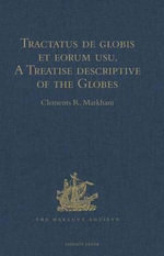 Tractatus de globis et eorum usu. A Treatise descriptive of the Globes constructed by Emery Molyneux : And published in 1592, by Robert Hues. With 'Sai