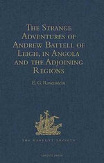 The Strange Adventures of Andrew Battell of Leigh, in Angola and the Adjoining Regions : Reprinted from 'Purchas his Pilgrimes'