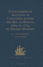 A Geographical Account of Countries round the Bay of Bengal, 1669 to 1679, by Thomas Bowrey