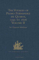 The Voyages of Pedro Fernandez de Quiros, 1595 to 1606 : Volume I