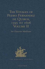 The Voyages of Pedro Fernandez de Quiros, 1595 to 1606 : Volume II