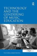 Technology and the Gendering of Music Education - Victoria Armstrong