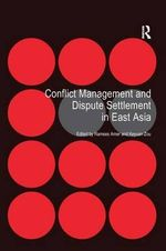 Conflict Management and Dispute Settlement in East Asia - Ramses Amer