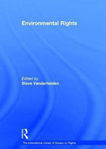 Environmental Rights : International Library of Essays on Rights Ser. - Steve Vanderheiden